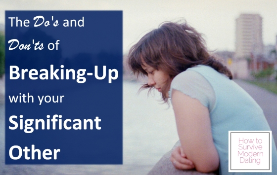 the dos and donts of breaking up with your significant other